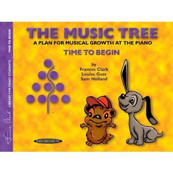 【预订】The Music Tree Student's Book: Time to Begin -- A Plan for Musical Growth at the Piano 预订商品,需要1-3个月发货,非质量问题不接受退换货。