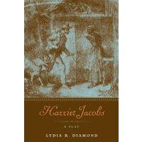 Harriet Jacobs: A Play [ISBN: 978-0810127166]