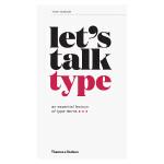 Let's Talk Type让我们来说字体吧 字体类型设计排版应用书