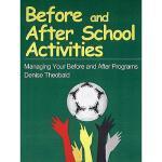 【预订】Before and After School Activities: Managing Your