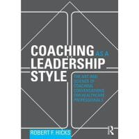 【预订】Coaching as a Leadership Style: The Art and Science