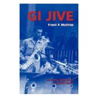 【�A�】GI Jive: An Army Bandsman in World War II