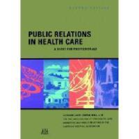 【预订】Public Relations In Health Care: A Guide For