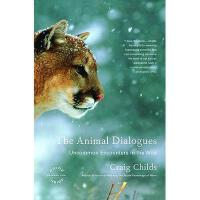 【预订】The Animal Dialogues: Uncommon Encounters in the
