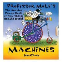 英文原版 Professor Mole\'s Machines: Amazing Pop-up Book of How