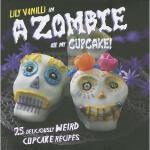 【预订】A Zombie Ate My Cupcake!: 25 Deliciously Weird