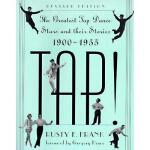 【预订】Tap!: The Greatest Tap Dance Stars and Their