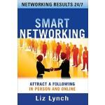 【预订】Smart Networking: Attract a Following in Person and Onl