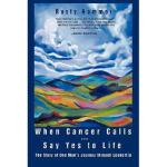 【预订】When Cancer Calls . Say Yes to Life: The Story of