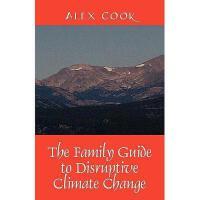 【预订】The Family Guide to Disruptive Climate Change