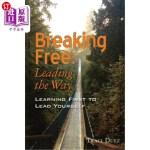 【中商海外直订】Breaking Free: Leading the Way: Learning First to L
