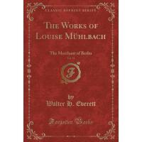 【预订】The Works of Louise Muhlbach, Vol. 18: The Merchant of
