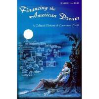 【预订】Financing the American Dream: A Cultural History of