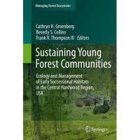 【预订】Sustaining Young Forest Communities: Ecology and
