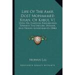 【预订】Life of the Amir Dost Mohammed Khan, of Kabul V1: With