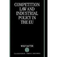 【预订】Competition Law and Industrial Policy in the Eu
