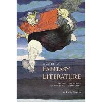 【预订】A Guide to Fantasy Literature: Thoughts on Stories