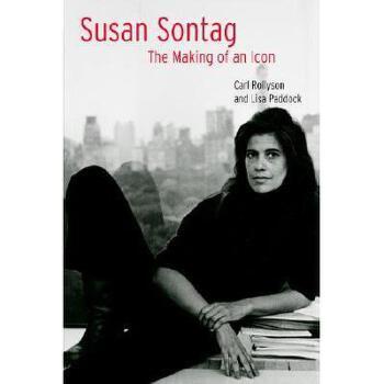 【预订】Susan Sontag: The Making of an Icon 美国库房发货,通常付款后3-5周到货!