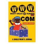 【预订】WWW Dot Won't Wear a Rubber Dot Com: A Single Mom's