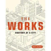 【预订】The Works: Anatomy of a City