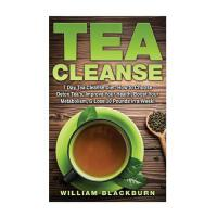 【预订】Tea Cleanse: 7 Day Tea Cleanse Diet: How to Choose Deto