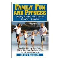 【预订】Family Fun and Fitness: Getting Healthy and Staying