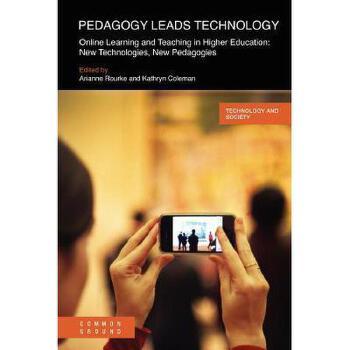 【预订】Pedagogy Leads Technology: Online Learning and 美国库房发货,通常付款后3-5周到货!