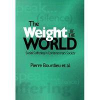 【预订】The Weight of the World: Social Suffering in