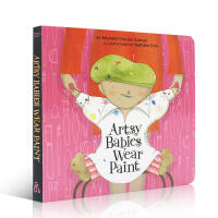 英文原版 Artsy Babies Wear Paint 艺术宝宝0-1-2-3-4岁纸板书撕不烂儿童幼儿入门启蒙亲子