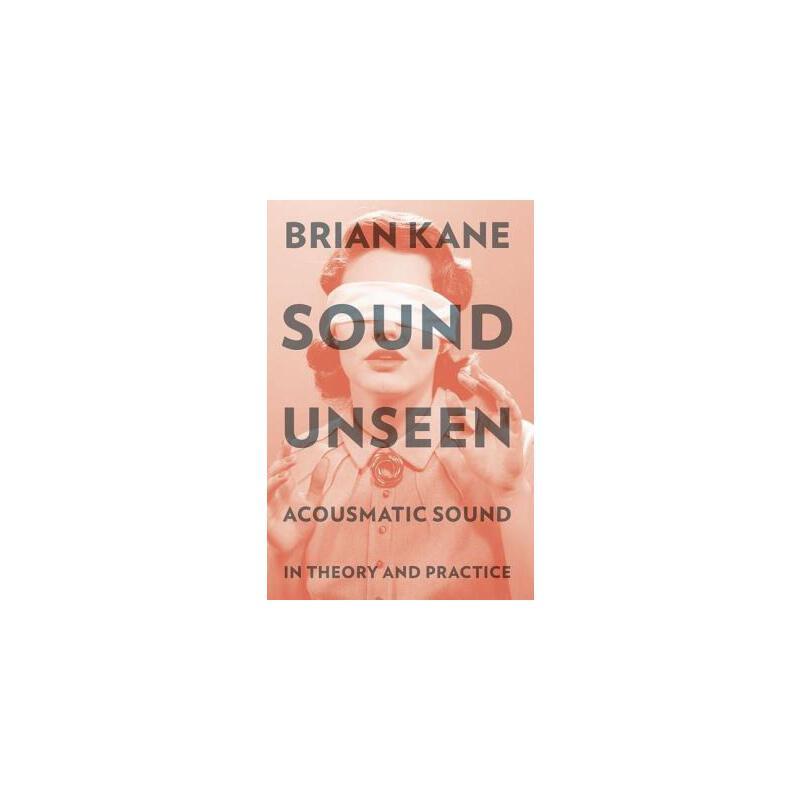 【预订】Sound Unseen: Acousmatic Sound in Theory and Practice 预订商品,需要1-3个月发货,非质量问题不接受退换货。