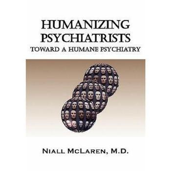 【预订】Humanizing Psychiatrists: Toward a Humane 美国库房发货,通常付款后3-5周到货!