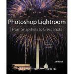 【预订】Photoshop Lightroom: From Snapshots to Great Shots