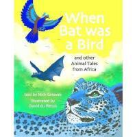 【预订】When Bat Was a Bird: And Other Animal Tales from
