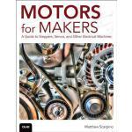【预订】Motors for Makers: A Guide to Steppers, Servos, and Oth