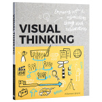 【中商原版】视觉思维 英文原版 Visual Thinking: Empowering People and Orga