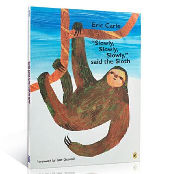 英文原版进口绘本 名家卡爷爷 Eric Carle:Slowly, Slowly, Slowly, Said the Sloth 宝宝儿童英语学习训练 睡前故事图画书 正版