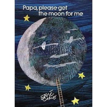【现货】原版英文 儿童书 Papa, Please Get the Moon for Me 爸爸,我要月亮(埃里克·卡尔的世界)小开本精装绘本 无CD 国营进口!品质保证!