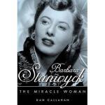 【预订】Barbara Stanwyck: The Miracle Woman