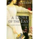 【正版全新直发】A Dove of the East: And Other Stories Mark Helprin