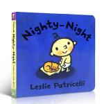 小毛孩英文原版 Nighty Night 名家Leslie Patricelli 幼儿启蒙纸板书 宝宝好习惯培养 亲子