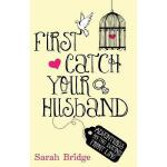 【预订】First Catch Your Husband: Adventures on the Dating