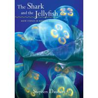 【�A�】The Shark and the Jellyfish: More Stories in Natural His