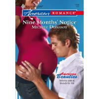 Nine Months' Notice (Mills & Boon American Romance)