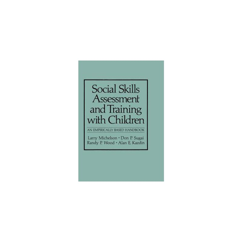 【预订】Social Skills Assessment and Training With Children  An Empirically Based Handbook 预订商品,需要1-3个月发货,非质量问题不接受退换货。