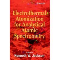 【预订】Electrothermal Atomization For Analytical Atomic