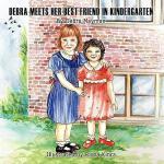 【预订】Debra Meets Her Best Friend in Kindergarten