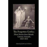 【预订】The Forgotten Gothic: Short Stories from British