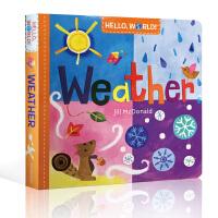 【全店300减100】英文原版 Hello World Weather 幼儿科普百科启蒙 纸板书 自然天气绘本 启蒙认知