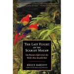 【预订】The Last Flight of the Scarlet Macaw: One Woman's