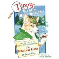 【预订】Tippy, Dog Gone Detective: From the Files of the